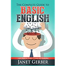 The Complete Guide to Basic English: Learn Beginner English Phrases and Vocabulary