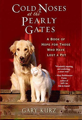 - Cold Noses at the Pearly Gates:: A Book of Hope for Those Who Have Lost a Pet