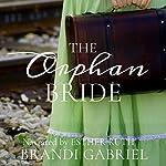 The Orphan Bride | Brandi Gabriel