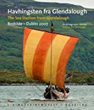 """The Sea Stallion from Glendalough (Havhingsten fra Glendalough) Roskilde - Dublin 2007, Pictures of a Trial Voyage"" av Werner Karrasch"