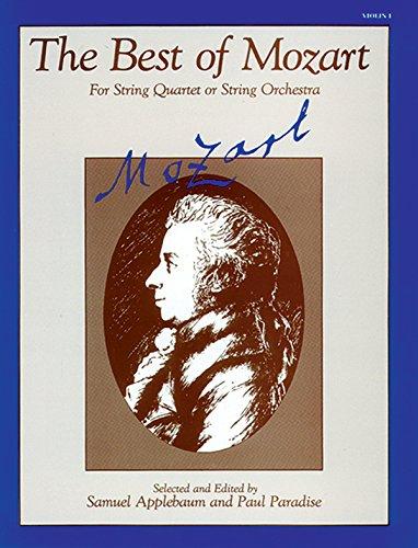 The Best of Mozart (For String Quartet or String Orchestra): 1st Violin (Best String Quartet Music)