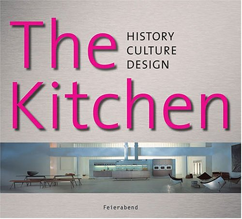 The Kitchen: History, Culture, Design