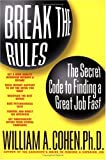 Break the Rules, William A. Cohen and William Cohen, 073520201X