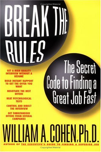 Break The Rules: The Secret Code to Finding a Great Job Fast ...