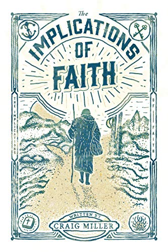 the implications of faith a book about faith pilgrimage and