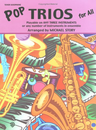 Pop Trios for All: Tenor Saxophone (Instrumental Ensembles for All)