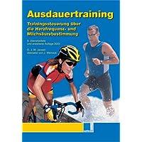 Ausdauertraining: Trainingssteuerung über die Herzfrequenz- und Milchsäurebestimmung