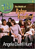 The Riddle of Baby Rosalind, Angela Elwell Hunt, 1400307716