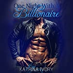 One Night With a Billionaire | Katrina Ivory