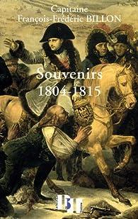 Souvenirs 1804-1815 par François-Frédéric Billon