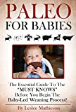 PALEO FOR BABIES: THE ESSENTIAL GUIDE TO THE