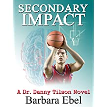 Secondary Impact (A Dr. Danny Tilson Novel Book 4)