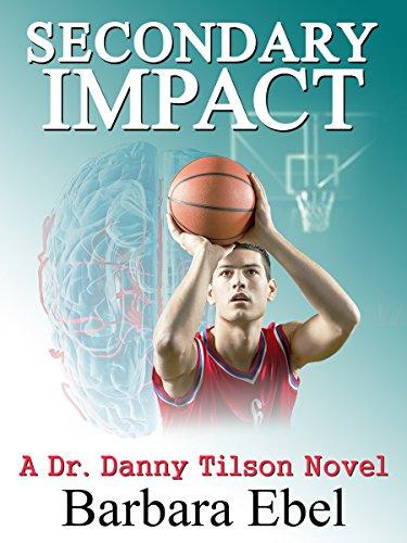 Secondary Impact (A Dr. Danny Tilson Novel Book 4)