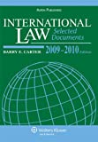 International Law : Selected Documents 2009-2010, Carter, Barry E., 0735579318
