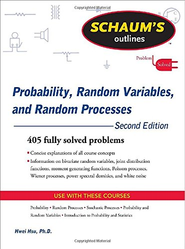 Schaum's Outline of Probability, Random Variables, and Random Processes, Second Edition (Schaum's Outline Series)