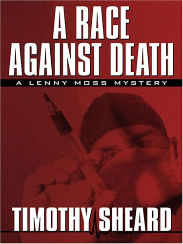 A Race Against Death: A Lenny Moss Mystery (Five Star First Edition Mystery Series) PDF