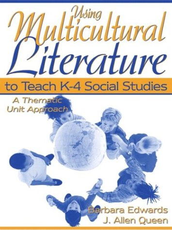 Using Multicultural Literature to Teach K-4 Social Studies: A Thematic Unit Approach
