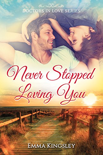 Never Stopped Loving You (Doctors in Love Series Book 1) cover