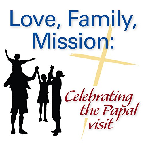 Love, Family, Mission: Celebra...