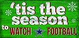 "Dallas Cowboys 12"" x 6"" 'Tis the Season to Watch Football Wood Sign"