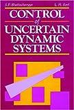 Control of Uncertain Dynamic Systems, Shankar P. Bhattacharyya, Lee H. Keel, 0849301955