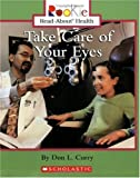 Take Care of Your Eyes, Don L. Curry, 0516279149