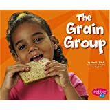 The Grain Group (Healthy Eating with MyPyramid)