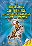 img - for The Rebellious Californians and the Brave Struggle to Join the Nation (Wild History of the American West) book / textbook / text book