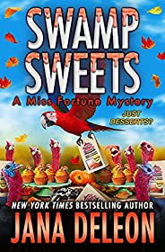Swamp Sweets (Miss Fortune Mysteries Book 21)