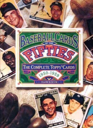 (Baseball Cards of the Fifties: The Complete Topps Cards 1950-1959 by Frank Slocum (1994-11-01))