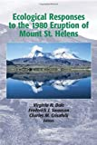 Ecological Responses to the 1980 Eruptions of Mount St. Helens, , 0387238506