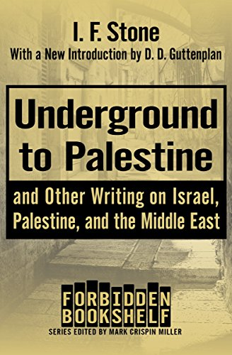 Underground To Palestine And Other Writing On Israel Palestine And The Middle East Forbidden Bookshelf Book 14
