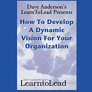 How to Develop a Dynamic Vision for Your Organization Audiobook