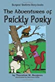 The Adventures of Prickly Porky, Thornton W. Burgess, 1604599685