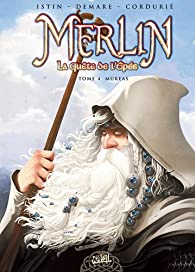 Merlin La quête de l'épée, Tome 4 : Mureas par Jean-Luc Istin