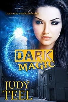 Dark Magic (Shifty Magic Series, Book 4) by [Teel, Judy]