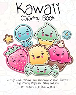 Kawaii Coloring Book A Huge Adult Containing 40 Cute Japanese Style Pages