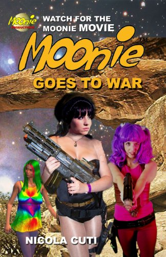 Book: Moonie Goes To War (Moonie the Starbabe Book 4) by Nicola Cuti