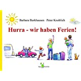 Hurra - wir haben Ferien - Ein Reise-Kinder-Bilder-Tage-Buch Deutschland zum Lesen und Mitmachen
