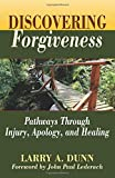 img - for Discovering Forgiveness: Pathways Through Injury, Apology, and Healing book / textbook / text book