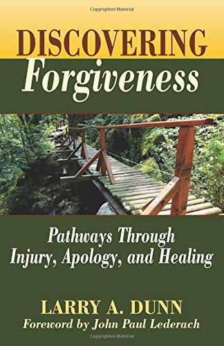 Discovering Forgiveness: Pathways Through Injury, Apology, and Healing