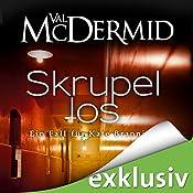 Skrupellos (Kate Brannigan 3) | Val McDermid