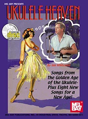 Mel Bay Ukulele Heaven: Songs from the Golden Age of the Ukulele by Ian Whitcomb (2000-01-06)