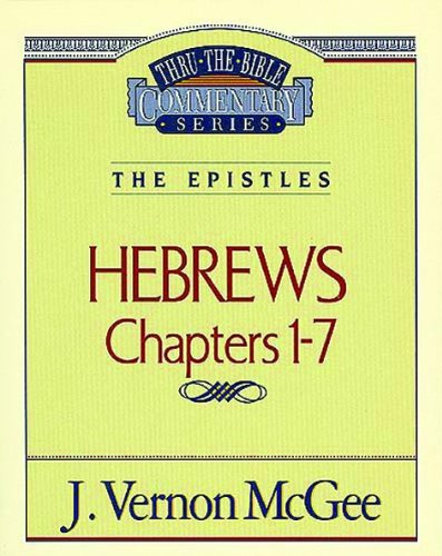 Hebrews  I - Book #51 of the Thru the Bible