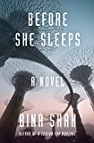 "Bina Shah, ""Before She Sleeps"" (Delphinium Books, 2018)"