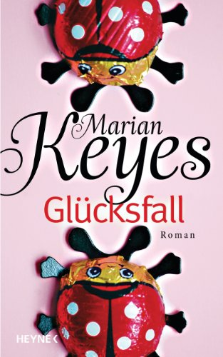 Glücksfall: Roman (Die Walsh-Familie 5) (German Edition) (Marian Keyes The Mystery Of Mercy Close)