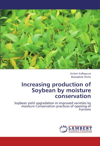 - Increasing production of Soybean by moisture conservation: Soybean yield upgradation in improved varieties by moisture Conservation practices of opening of Furrows