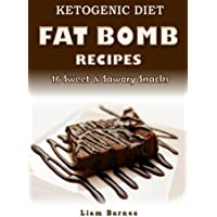 Ketogenic Diet: Fat Bomb Recipes: 16 Recipe Keto Cookbook (Sweet and Savory Snacks)