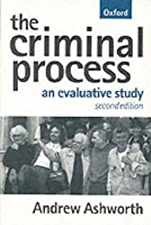 The Criminal Process: An Evaluative Study