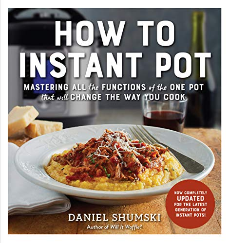 - How to Instant Pot: Mastering All the Functions of the One Pot That Will Change the Way You Cook